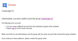 Unfortunately you were unable to join the group... You are using a different account from the intended recipient of the invitation.